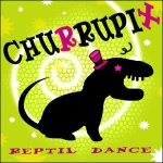 CHURRUPIX: REPTIL DANCE