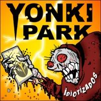 YONKI PARK: Idiotizados. / TM Music.